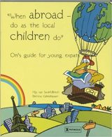 When Abroad – Do as the Local Children Do: Ori's Guide for Young Expats