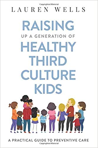 Raising up a Generation of Healthy Third Culture Kids